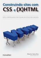 Livro Construindo Sites com CSS e X(HTML) - Autor Maurício Samy Silva